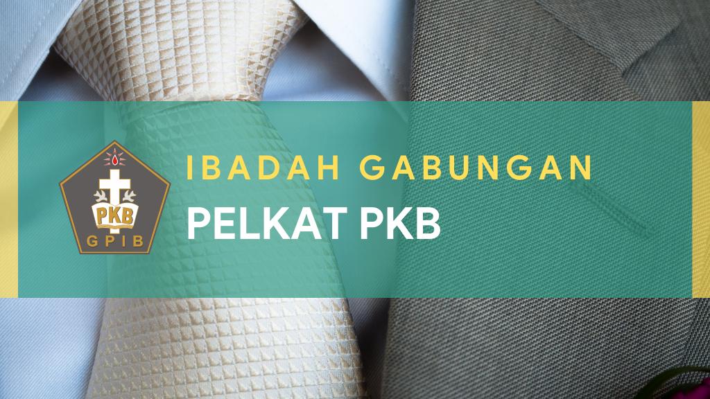 Ibadah Gabungan Pelkat PKB 18 September 2021