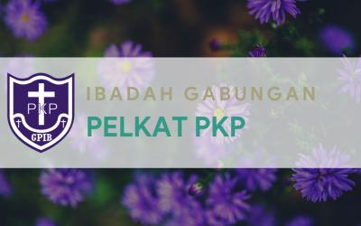 IBADAH GABUNGAN PELKAT PKP 24 November 2020